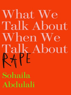 cover image of What We Talk About When We Talk About Rape