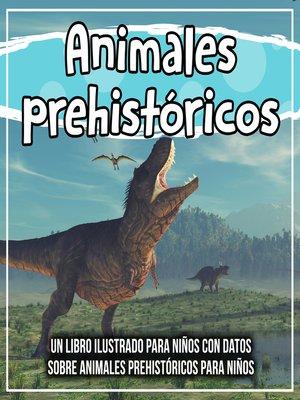 cover image of Animales prehistóricos
