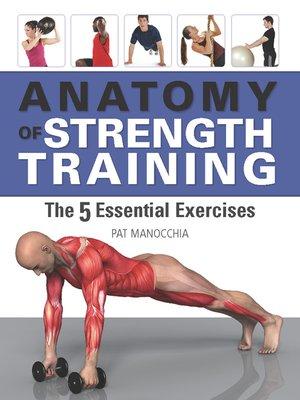 Anatomy Of Strength Training By Pat Manocchia Overdrive Rakuten