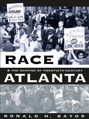 cover image of Race and the Shaping of Twentieth-Century Atlanta