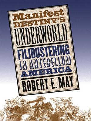 cover image of Manifest Destiny's Underworld