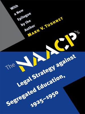 cover image of The NAACP's Legal Strategy against Segregated Education, 1925-1950