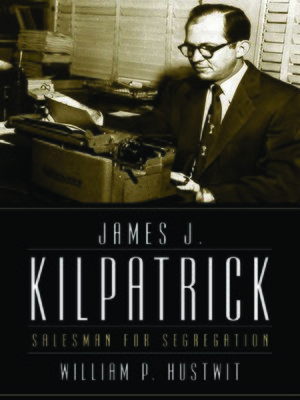 cover image of James J. Kilpatrick
