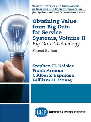 cover image of Obtaining Value from Big Data for Service Systems, Volume II