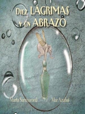 cover image of Diez lágrimas y un abrazo (Ten Tears and one Embrace)