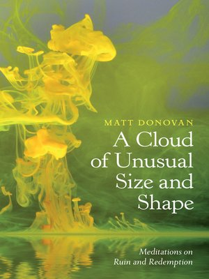 cover image of A Cloud of Unusual Size and Shape
