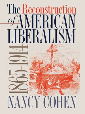 cover image of The Reconstruction of American Liberalism, 1865-1914