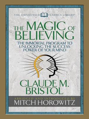cover image of The Magic of Believing (Condensed Classics)