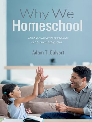 cover image of Why We Homeschool