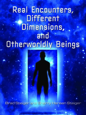 cover image of Real Encounters, Different Dimensions and Otherworldy Beings