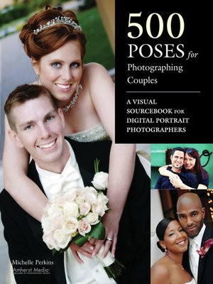 500 Poses For Photographing Couples By Michelle Perkins Overdrive