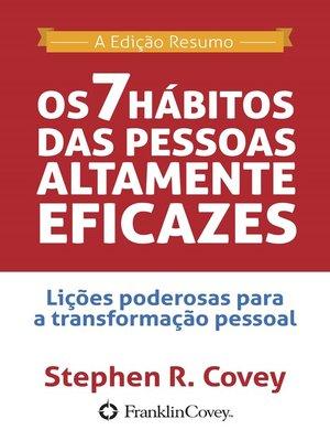 cover image of Os 7 Hábitos das Pessoas Altamente Eficazes