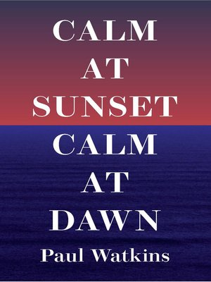 cover image of Calm at Sunset, Calm at Dawn