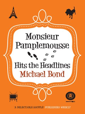 cover image of Monsieur Pamplemousse Hits the Headlines