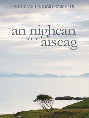 cover image of An Nighean air an Aiseag