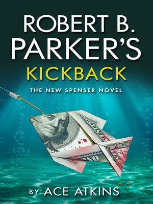 cover image of Robert B Parker's Kickback