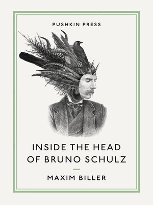 cover image of Inside the Head of Bruno Schulz