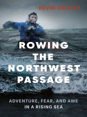 cover image of Rowing the Northwest Passage