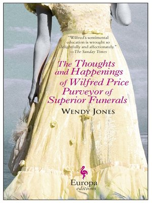 cover image of The Thoughts and Happenings of Wilfred Price Purveyor of Superior Funerals