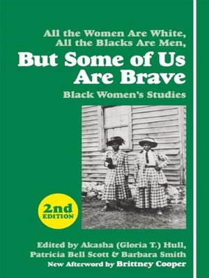 cover image of All the Women Are White, All the Blacks Are Men, But Some of Us Are Brave