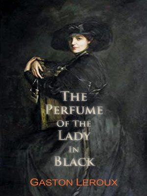 cover image of The Perfume of the Lady In Black