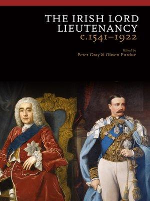 cover image of The Irish Lord Lieutenancy c 1541-1922