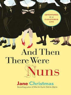 cover image of And Then There Were Nuns