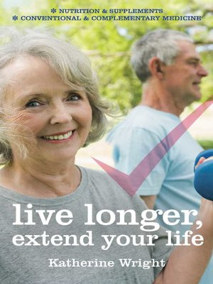 cover image of Live longer, extend your life