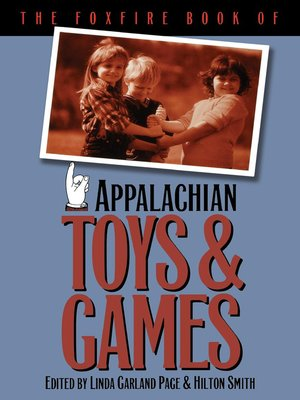 cover image of The Foxfire Book of Appalachian Toys and Games