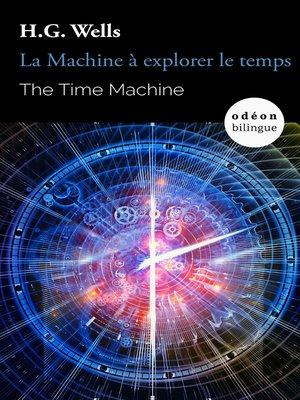 cover image of The Time Machine / La Machine à explorer le temps
