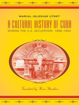 cover image of A Cultural History of Cuba during the U.S. Occupation, 1898-1902