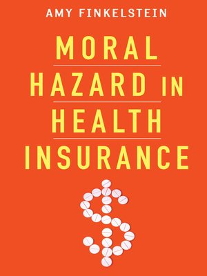cover image of Moral Hazard in Health Insurance
