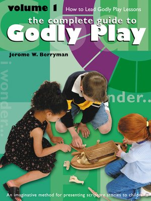 cover image of The Complete Guide to Godly Play