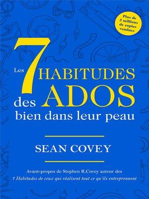 cover image of Les 7 Habitudes Des Ados Bien Dans Leur Peau