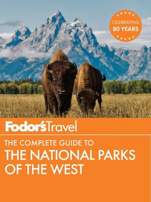 cover image of Fodor's the Complete Guide to the National Parks of the West