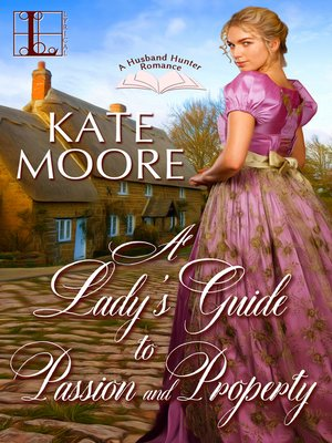 cover image of A Lady's Guide to Passion and Property