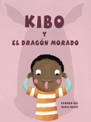 cover image of Kibo y el dragón morado (Kibo and the Purple Dragon)
