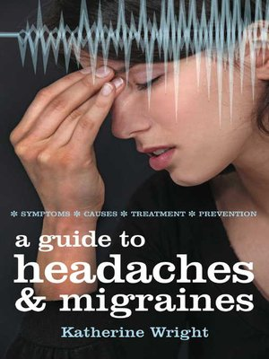 cover image of A Guide to Headaches and Migraines