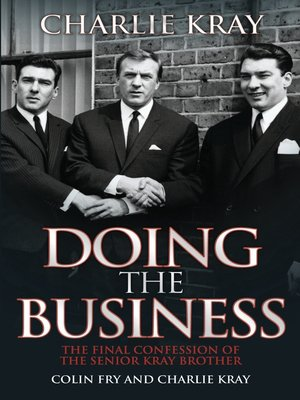 cover image of Doing the Business--The Final Confession of the Senior Kray Brother