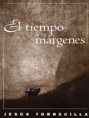 cover image of El tiempo y los márgenes