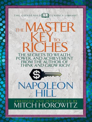 cover image of The Master Key to Riches (Condensed Classics)