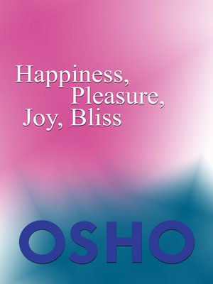 cover image of Happiness, Pleasure, Joy, Bliss