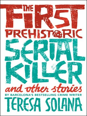 cover image of The First Prehistoric Serial Killer and Other Stories