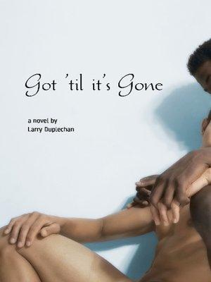 cover image of Got 'Til It's Gone