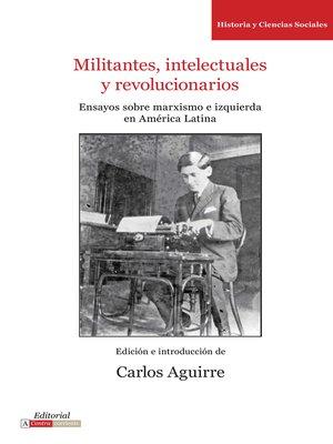 cover image of Militantes, intelectuales y revolucionarios