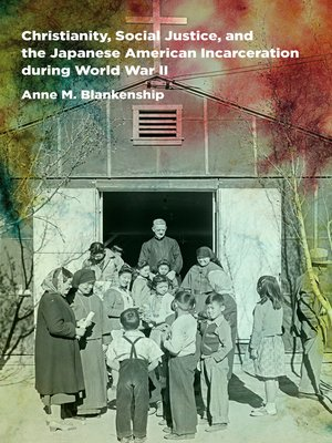cover image of Christianity, Social Justice, and the Japanese American Incarceration during World War II