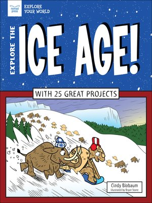 cover image of Explore the Ice Age!