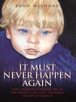 cover image of Baby P--It Must Never Happen Again