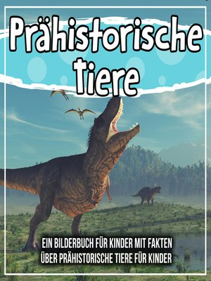 cover image of Prähistorische Tiere