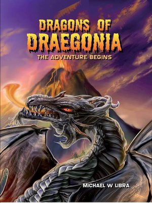 cover image of Dragons of Draegonia--The Adventure Begins, Book 1